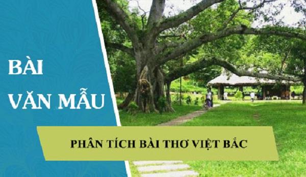 Bài Văn Phân Tích Bài Thơ Việt Bắc Của Học Sinh Giỏi lớp 12