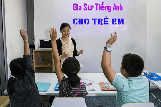 Gia Sư Tiếng Anh Cho Trẻ Em Tại Nhà (Học Phí Gia Sư Tại Nhà)