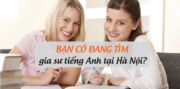 Kinh Nghiệm Tìm Gia Sư Tiếng Anh Giỏi Tại Hà Nội