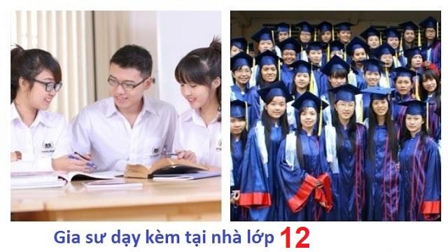 Gia Sư Lớp 12 Tại Nhà Dạy Kèm Toán, Lý, Hóa, Anh, Văn, Thi ĐH