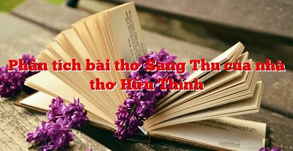 Bài Văn Phân Tích Sang Thu Của Học Sinh Giỏi Lớp 9