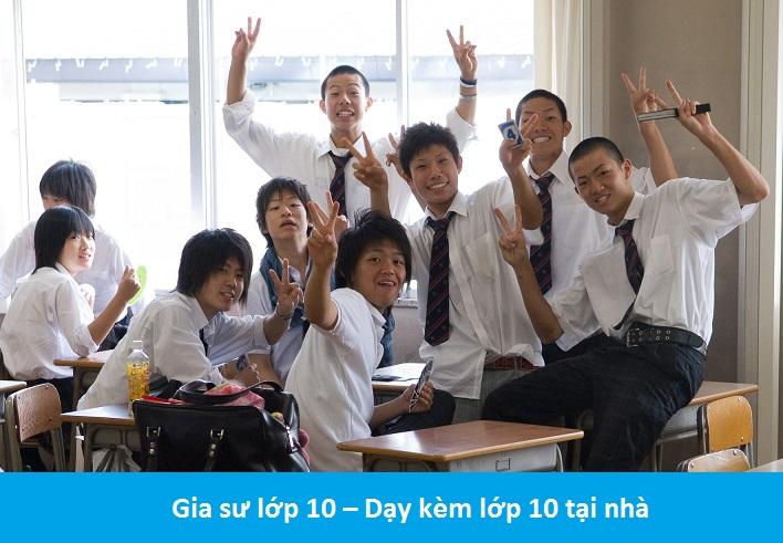 Gia Sư Lớp 10 Tại Nhà : Dạy Kèm Toán Lý Hóa, Anh, Văn Lớp 10