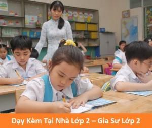 Gia Sư Lớp 2 Tại Nhà : Dạy Toán – Tiếng Việt, tiếng Anh, luyện chữ