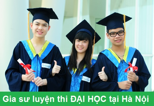 Gia sư luyện thi ĐẠI HỌC tại Hà Nội - Miễn phí học thử 2 buổi tại nhà