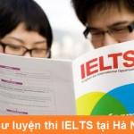 Tư vấn tìm gia sư IELTS tại Hà Nội vs HCM – Luyện thi IELTS cấp tốc