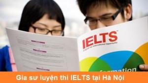 Gia Sư IELTS Tại Nhà Hà Nội Ôn Luyện Thi IELTS Từ 4.5 – 8.0