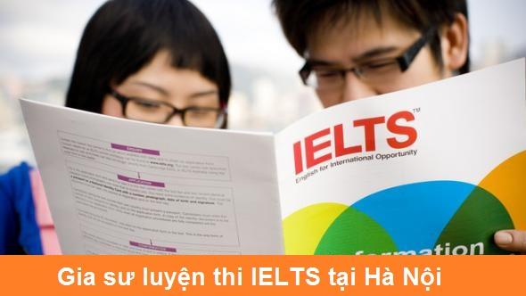 Gia sư giỏi dạy kèm IELTS tại Hà Nội, HCM – Dạy kèm IELTS tại nhà